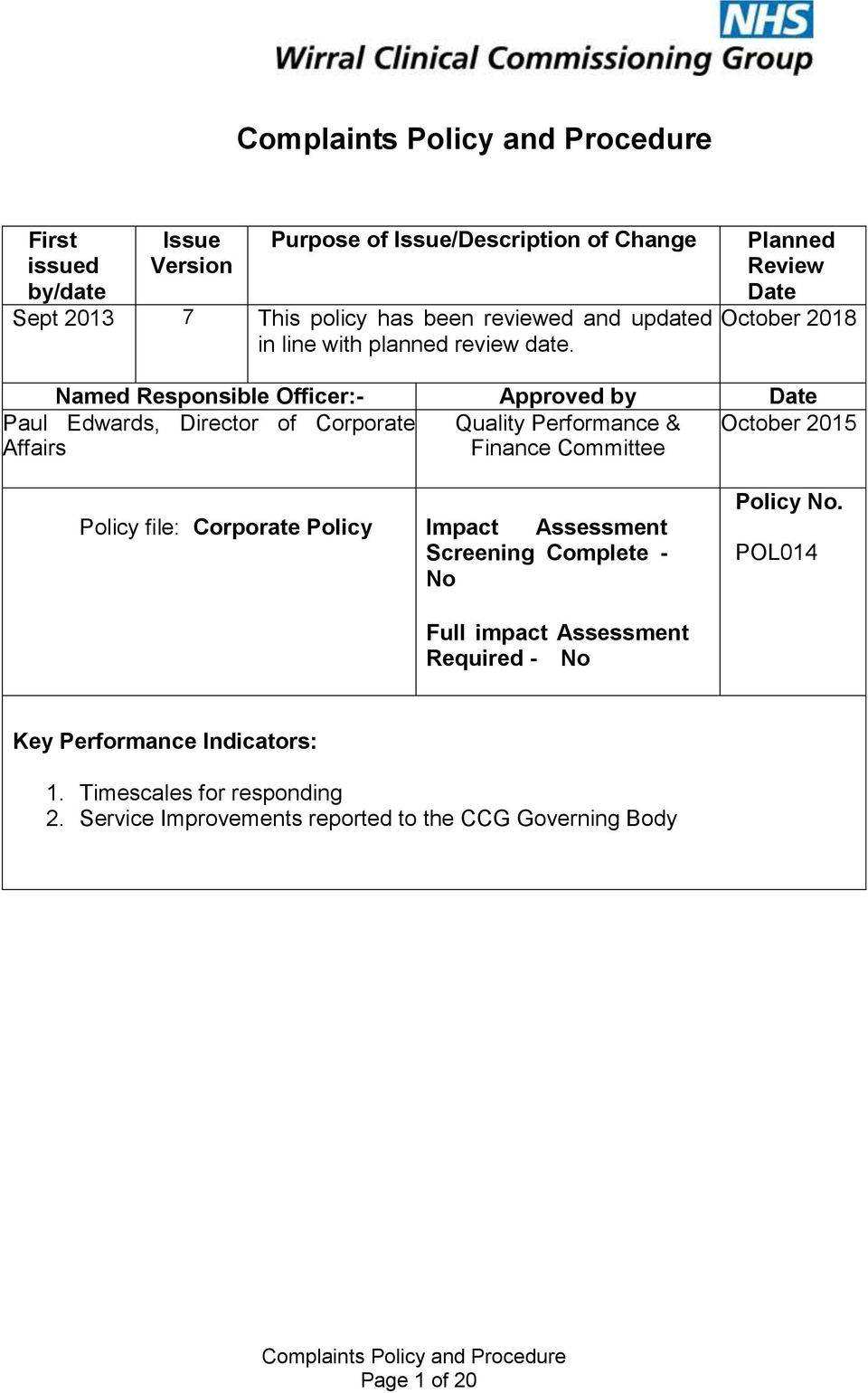 Planned Review Date October 2018 Named Responsible Officer:- Approved by Date Paul Edwards, Director of Corporate Quality Performance & October