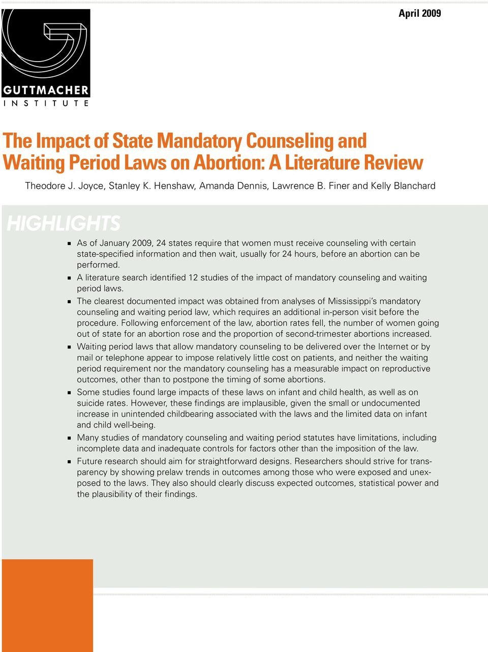 abortion can be performed. n A literature search identified 12 studies of the impact of mandatory counseling and waiting period laws.