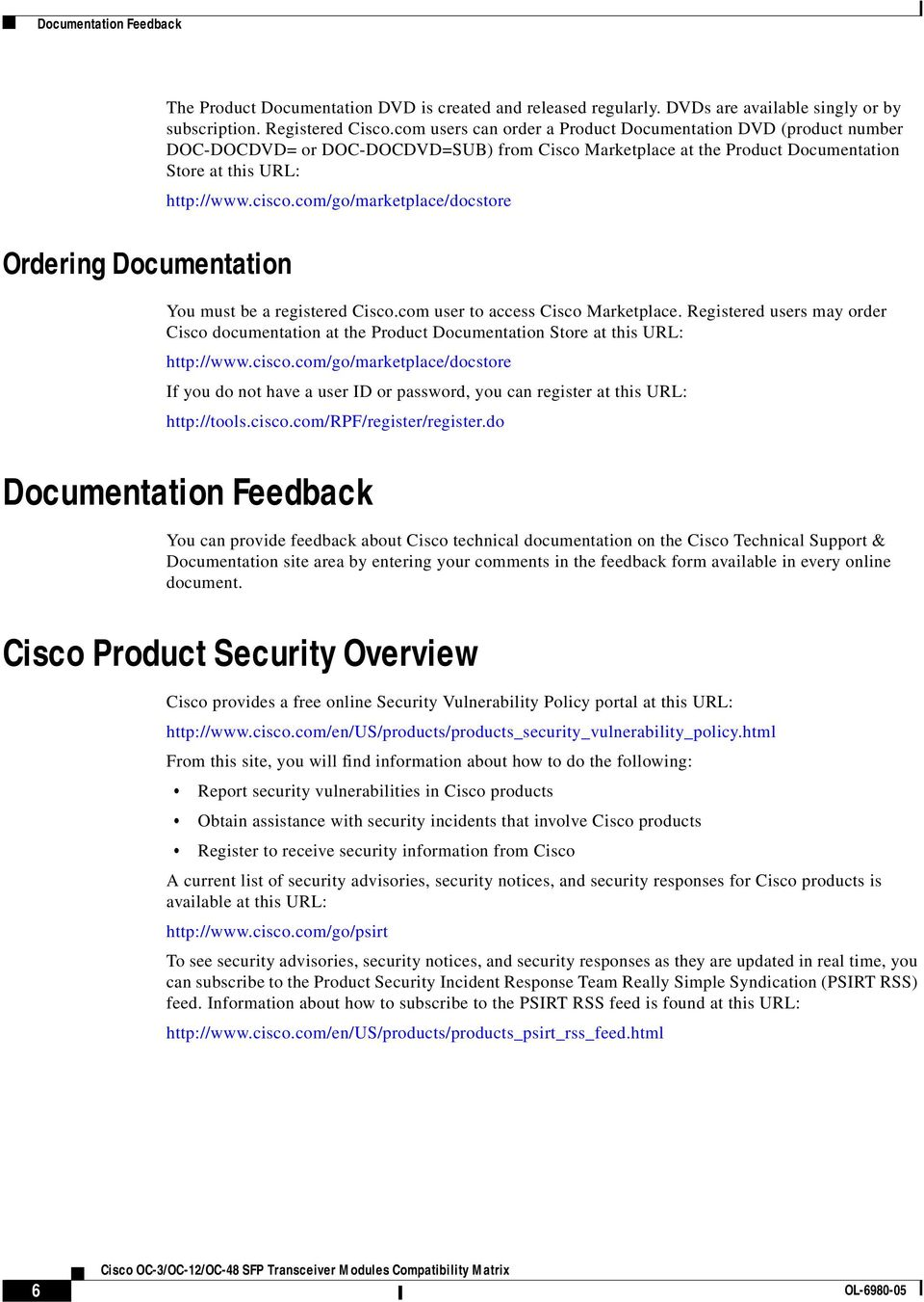 com/go/marketplace/docstore Ordering Documentation You must be a registered Cisco.com user to access Cisco Marketplace.