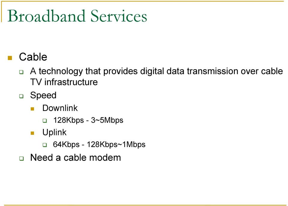 TV infrastructure Speed Downlink Uplink
