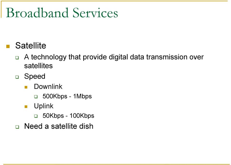 satellites Speed Downlink Uplink 500Kbps -