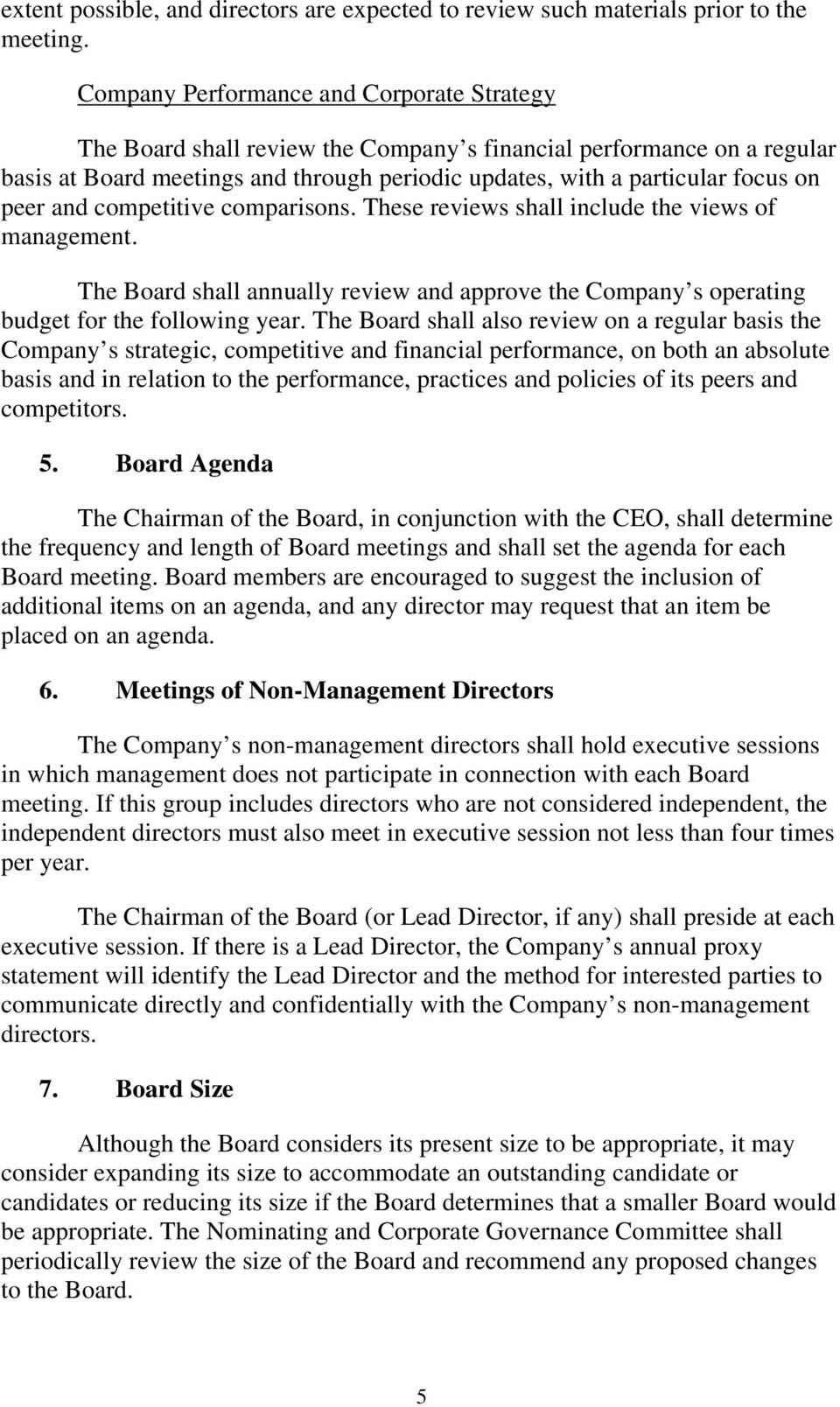 peer and competitive comparisons. These reviews shall include the views of management. The Board shall annually review and approve the Company s operating budget for the following year.