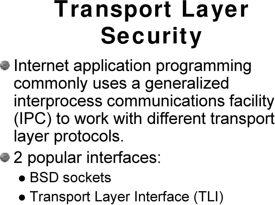 facility (IPC) to work with different transport layer
