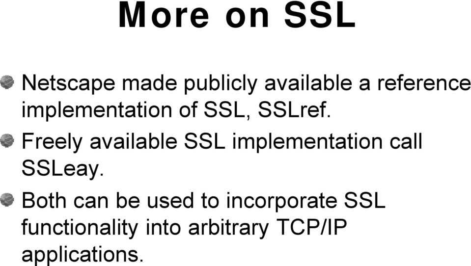 Freely available SSL implementation call SSLeay.