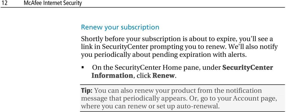 On the SecurityCenter Home pane, under SecurityCenter Information, click Renew.