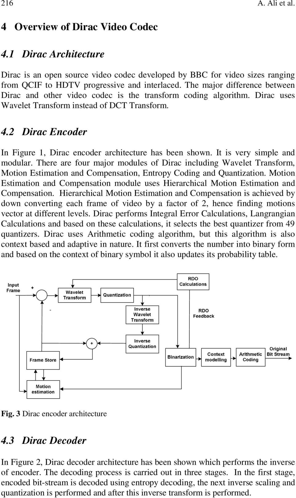 2 Dirac Encoder In Figure 1, Dirac encoder architecture has been shown. It is very simple and modular.