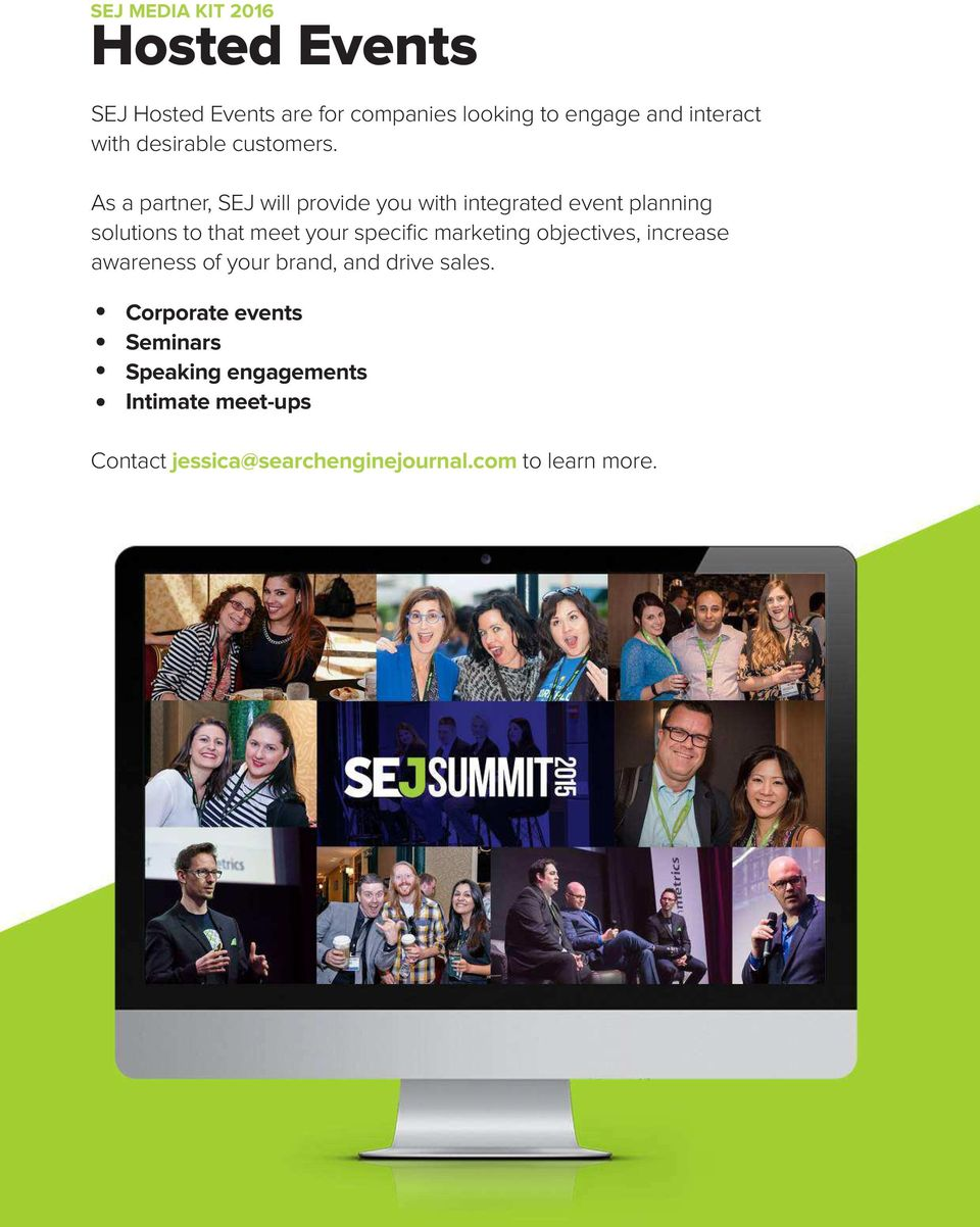As a partner, SEJ will provide you with integrated event planning solutions to that meet your