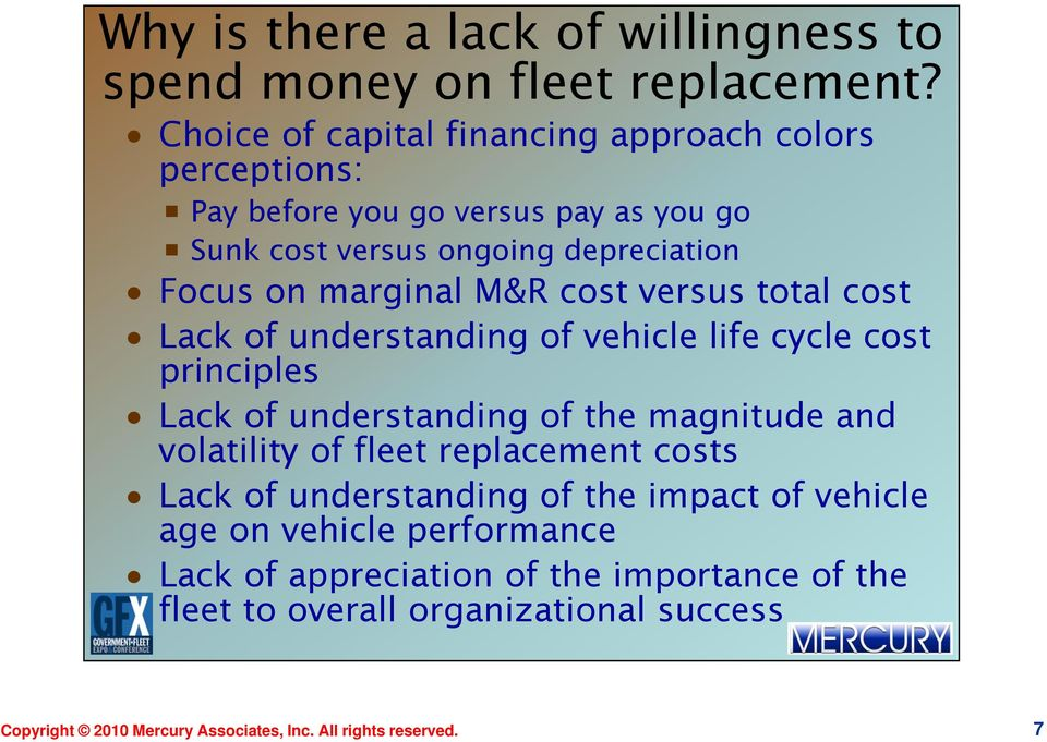M&R cost versus total cost Lack of understanding of vehicle life cycle cost principles Lack of understanding of the magnitude and volatility of fleet