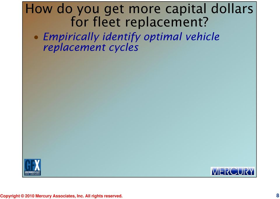 e Empirically identify optimal vehicle