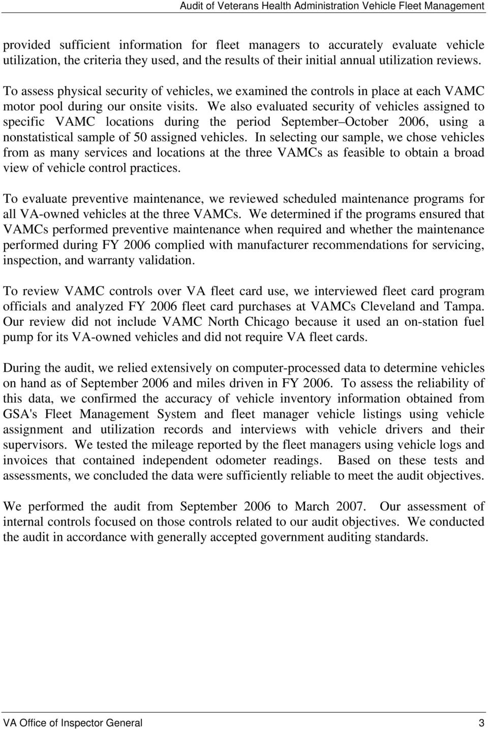 We also evaluated security of vehicles assigned to specific VAMC locations during the period September October 2006, using a nonstatistical sample of 50 assigned vehicles.
