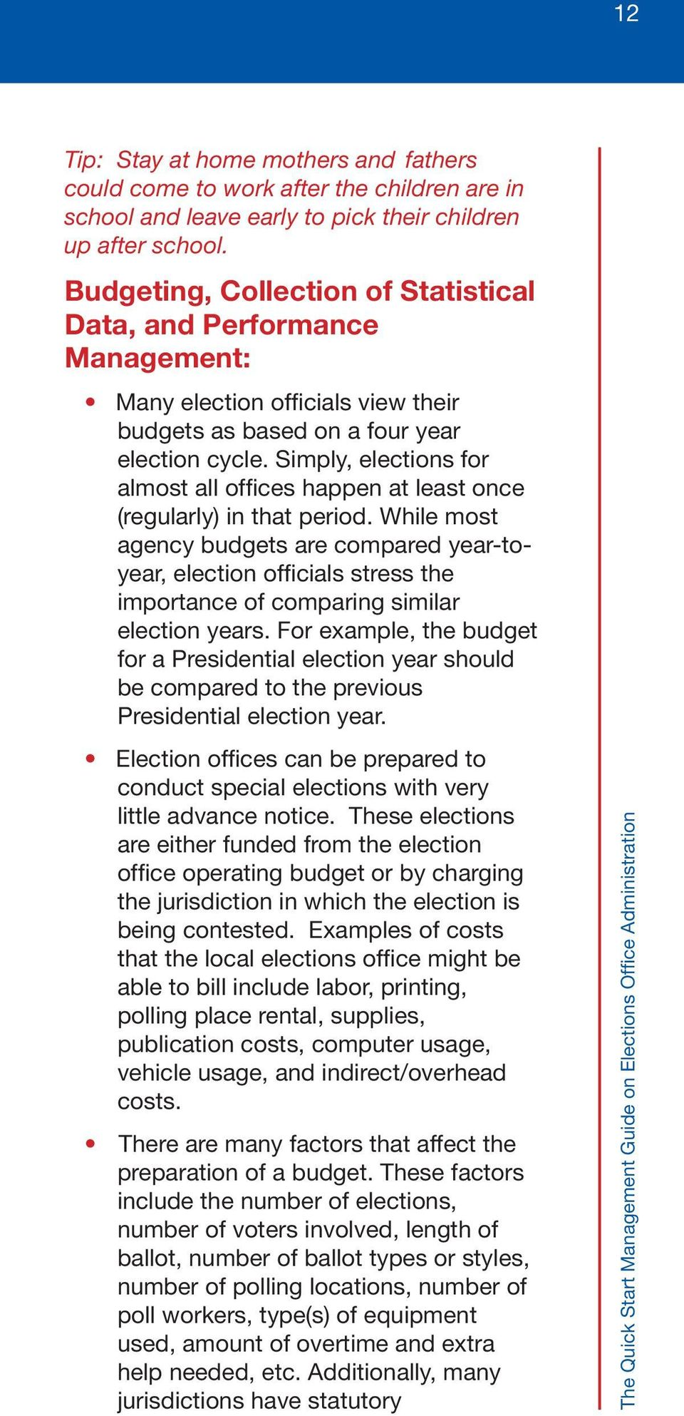 Simply, elections for almost all offices happen at least once (regularly) in that period.