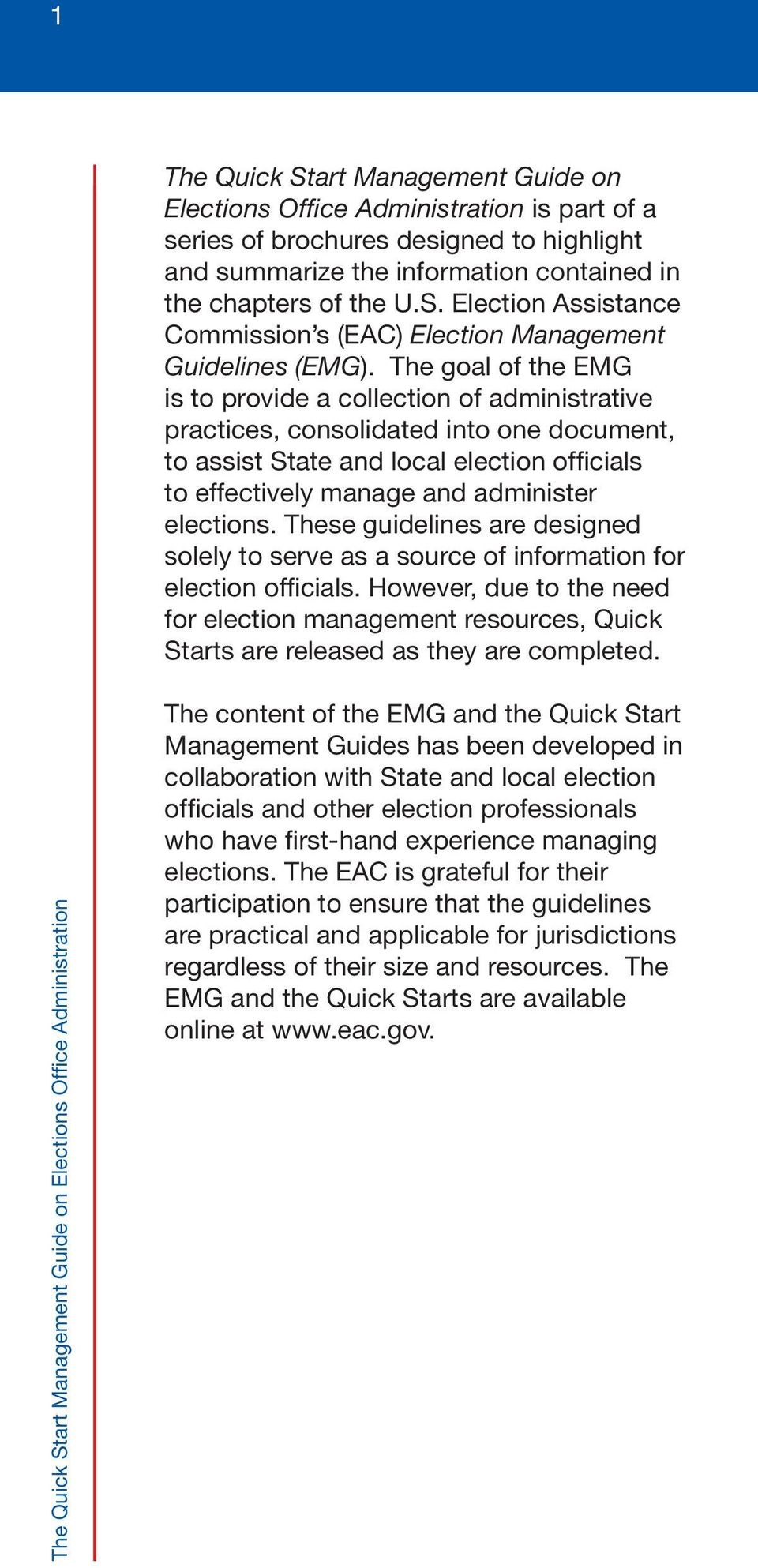 These guidelines are designed solely to serve as a source of information for election officials.