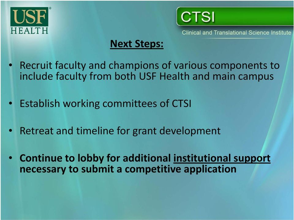 timeline for grant development Continueto lobbyfor additionalinstitutionalsupport