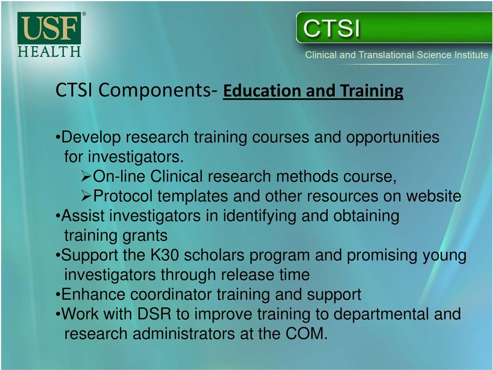 identifying i and obtaining i training grants Support the K30 scholars program and promising young investigators through
