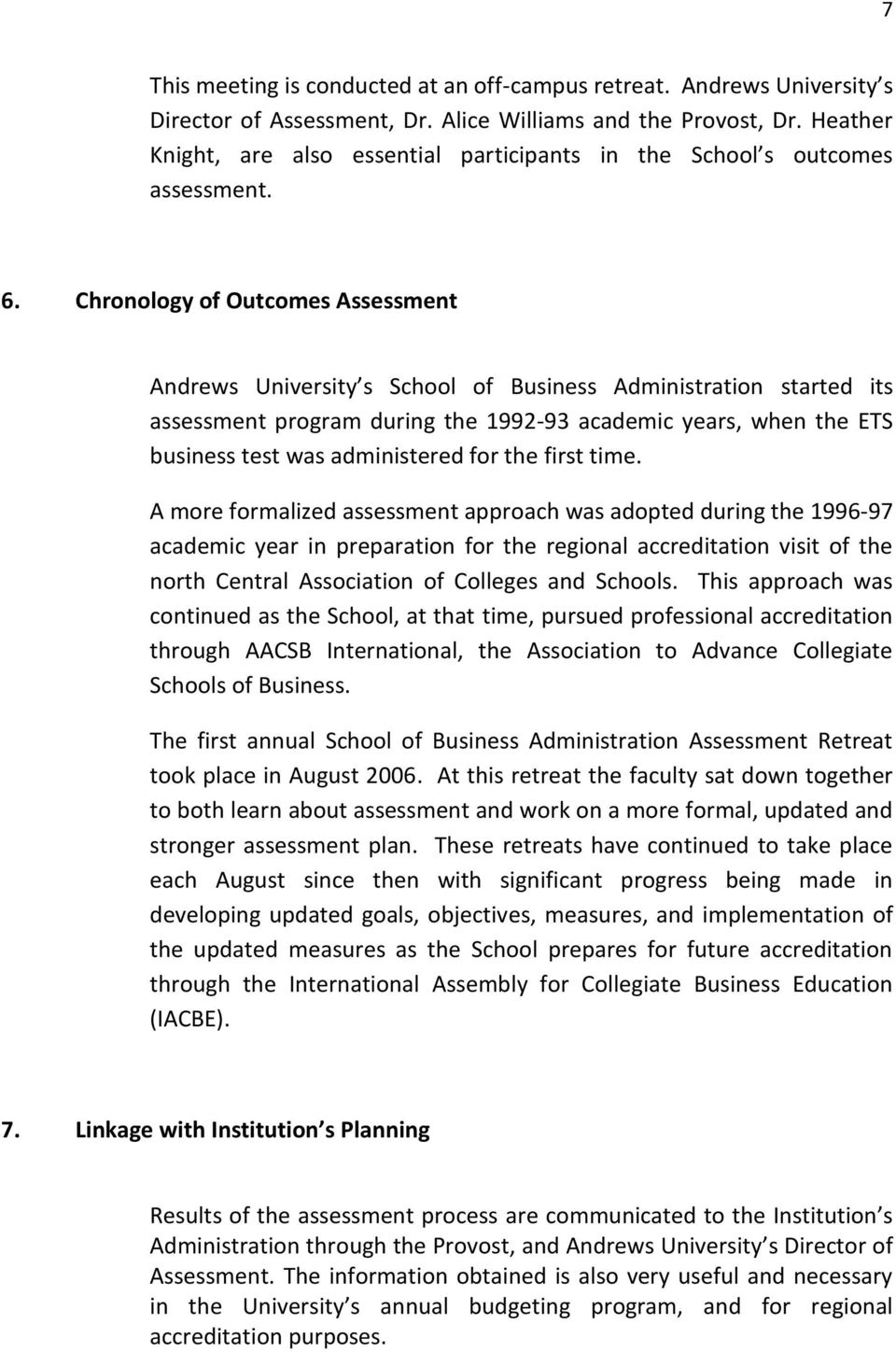 Chronology of Outcomes Assessment Andrews University s School of Business Administration started its assessment program during the 1992-93 academic years, when the ETS business test was administered