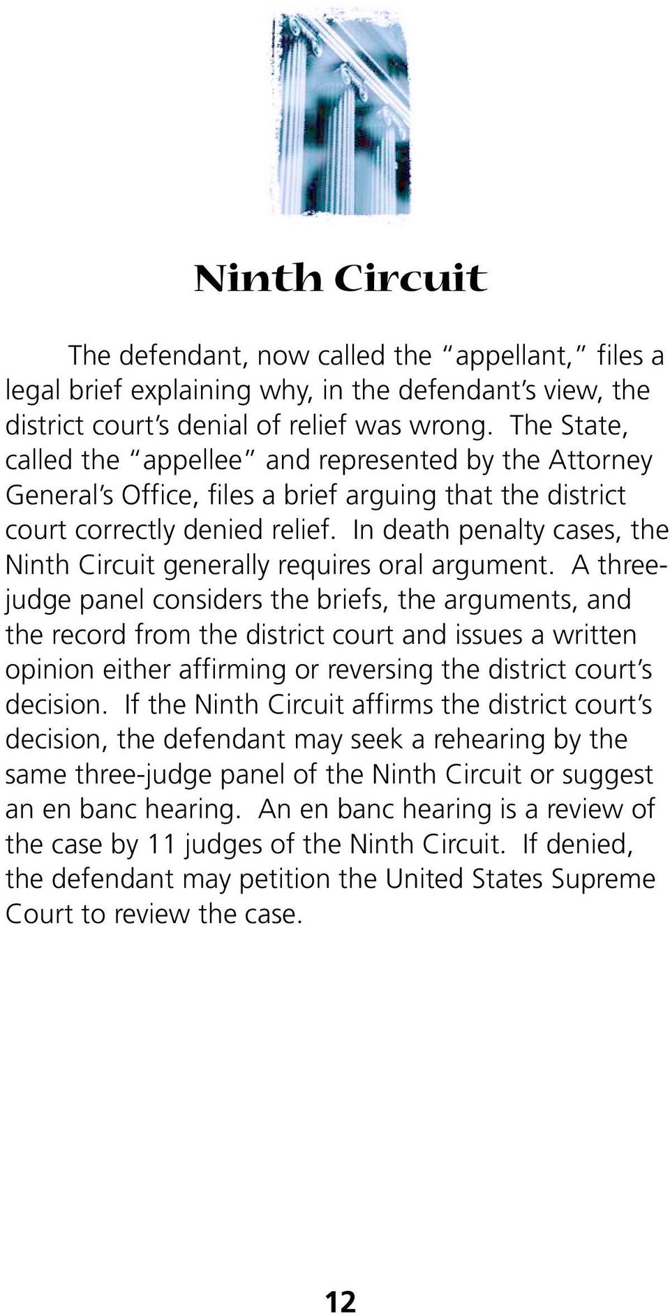 In death penalty cases, the Ninth Circuit generally requires oral argument.