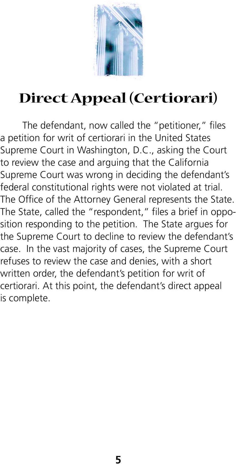 The State argues for the Supreme Court to decline to review the defendant s case.