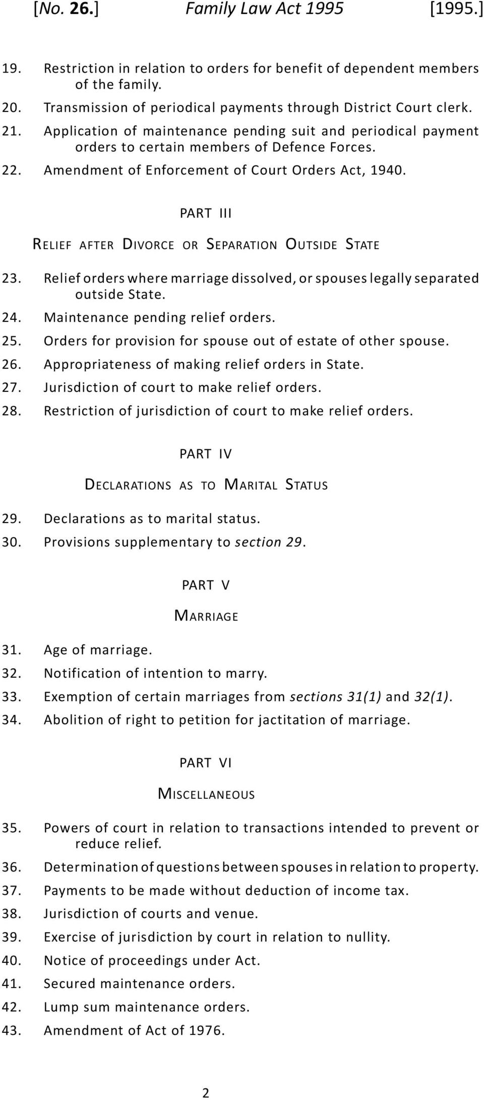 PART III RELIEF AFTER DIVORCE OR SEPARATION OUTSIDE STATE 23. 24. 25. 26. 27. 28. Relief orders where marriage dissolved, or spouses legally separated outside State. Maintenance pending relief orders.