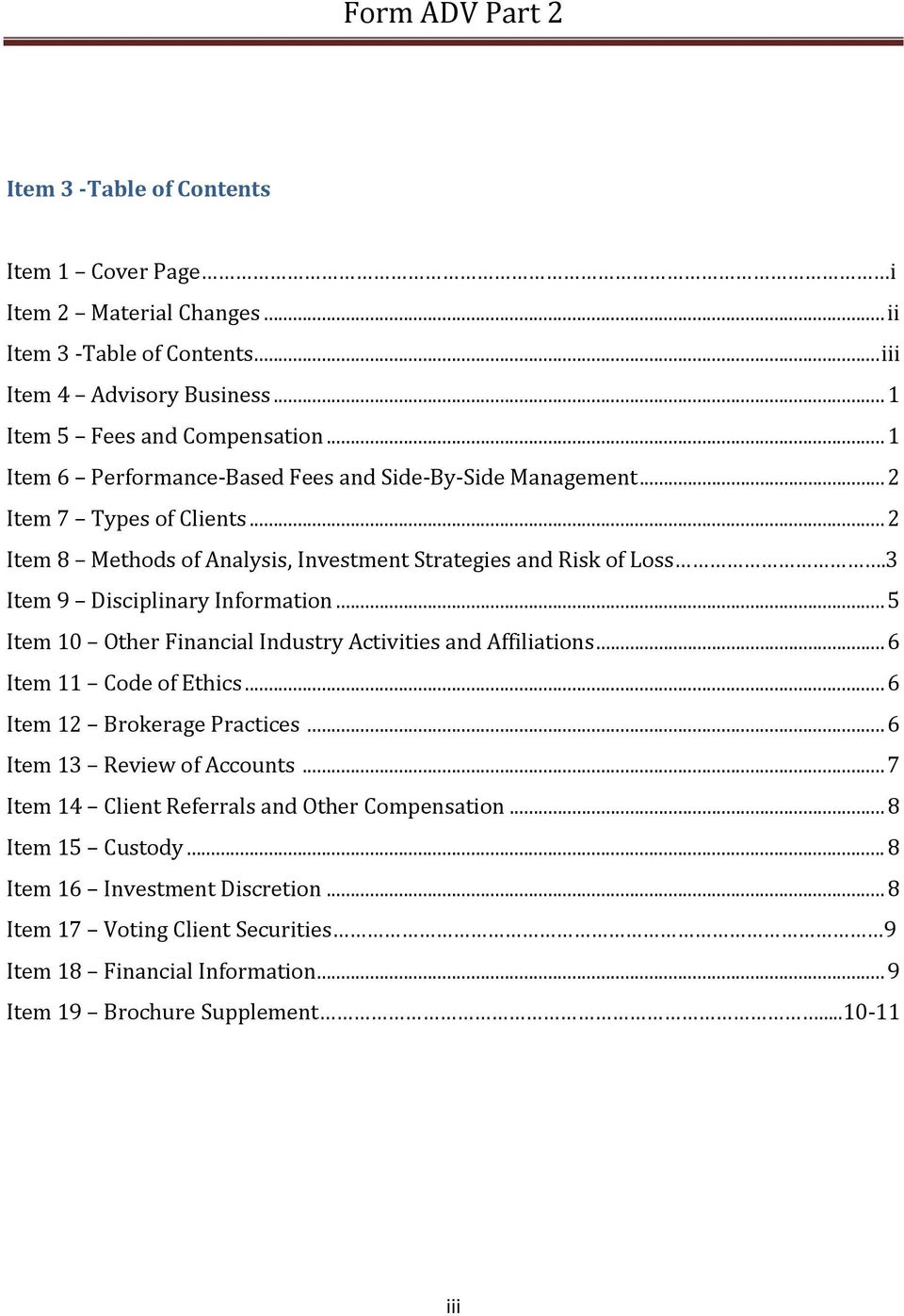 3 Item 9 Disciplinary Information... 5 Item 10 Other Financial Industry Activities and Affiliations... 6 Item 11 Code of Ethics... 6 Item 12 Brokerage Practices.