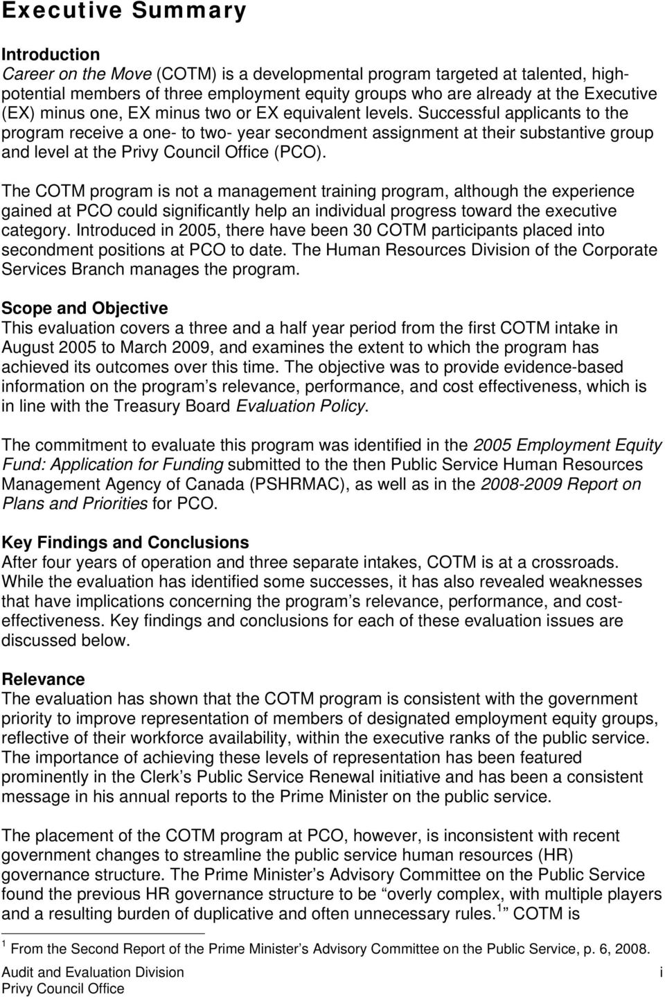 The COTM program is not a management training program, although the experience gained at PCO could significantly help an individual progress toward the executive category.