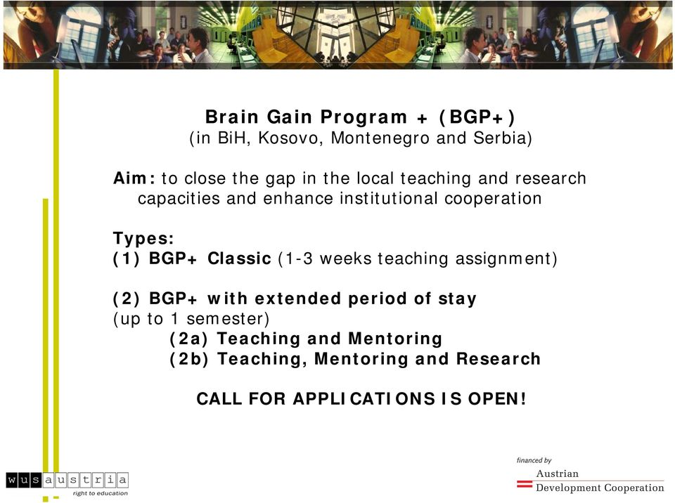 BGP+ Classic (1-3 weeks teaching assignment) (2) BGP+ with extended period of stay (up to 1
