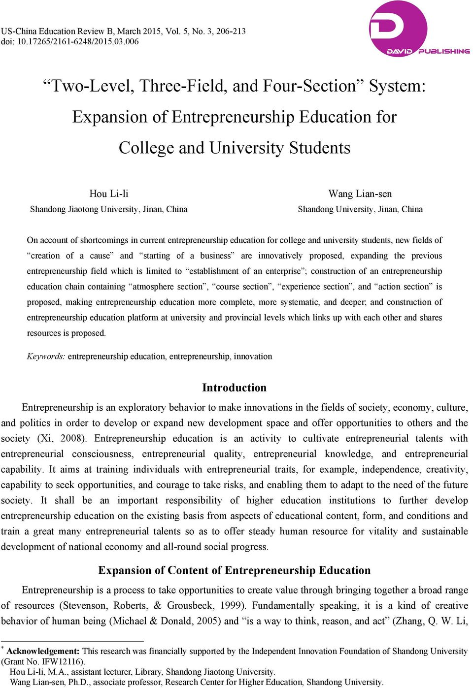 Lian-sen Shandong University, Jinan, China On account of shortcomings in current entrepreneurship education for college and university students, new fields of creation of a cause and starting of a