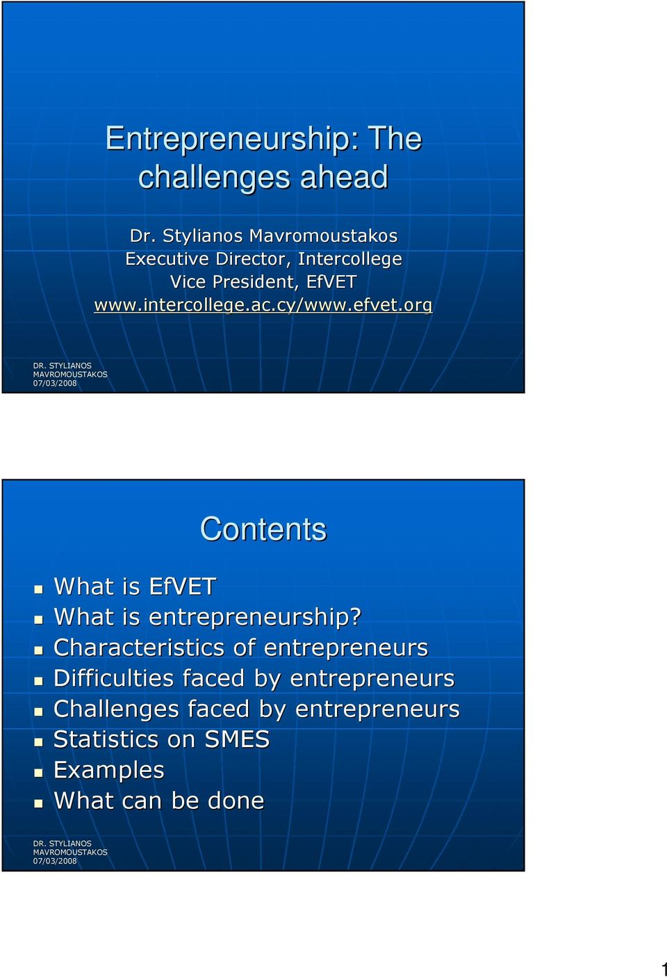 intercollege.ac.cy/www.efvet.org Contents What is EfVET What is entrepreneurship?