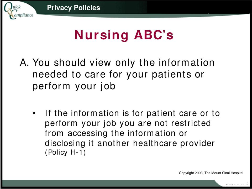 your job If the information is for patient care or to perform your job you are not