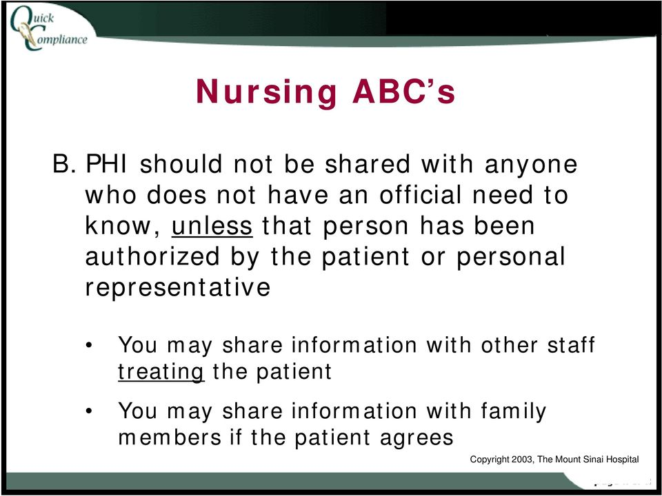 that person has been authorized by the patient or personal representative You may share