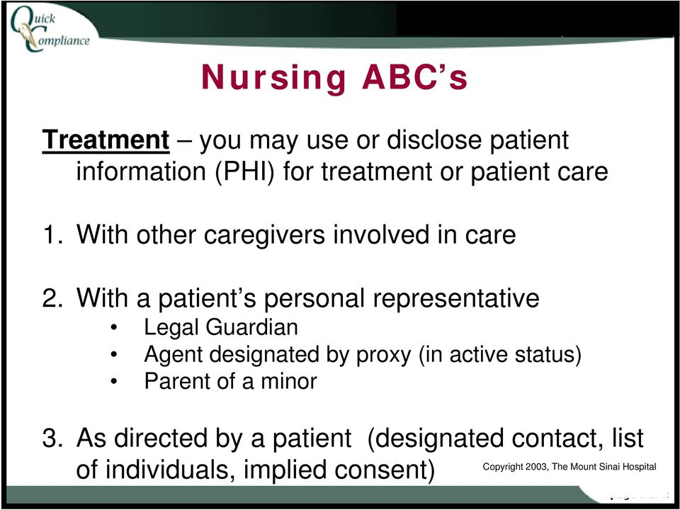 With a patient s personal representative Legal Guardian Agent designated by proxy (in active