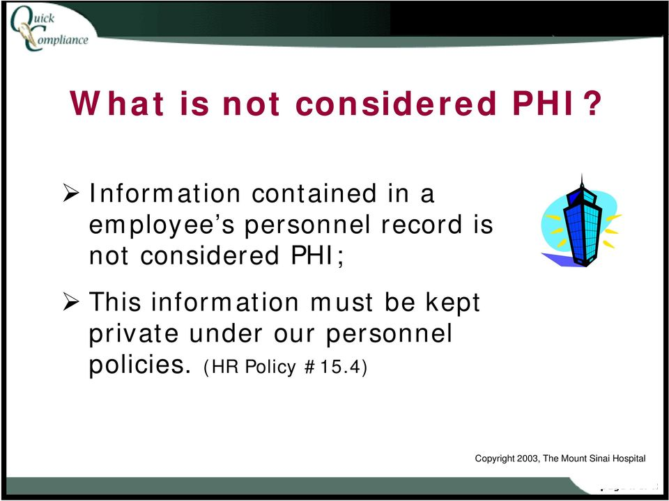 not considered PHI; This information must be kept private