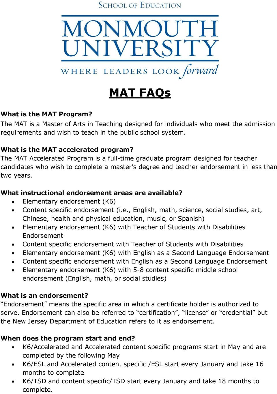 The MAT Accelerated Program is a full-time graduate program designed for teacher candidates who wish to complete a master s degree and teacher endorsement in less than two years.