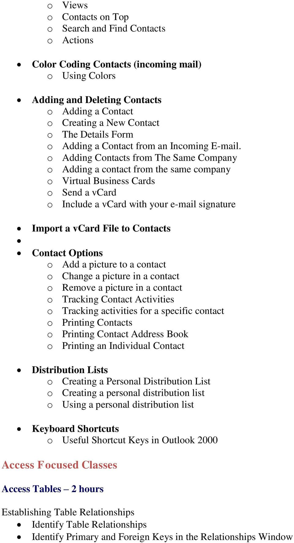o Adding Contacts from The Same Company o Adding a contact from the same company o Virtual Business Cards o Send a vcard o Include a vcard with your e-mail signature Import a vcard File to Contacts