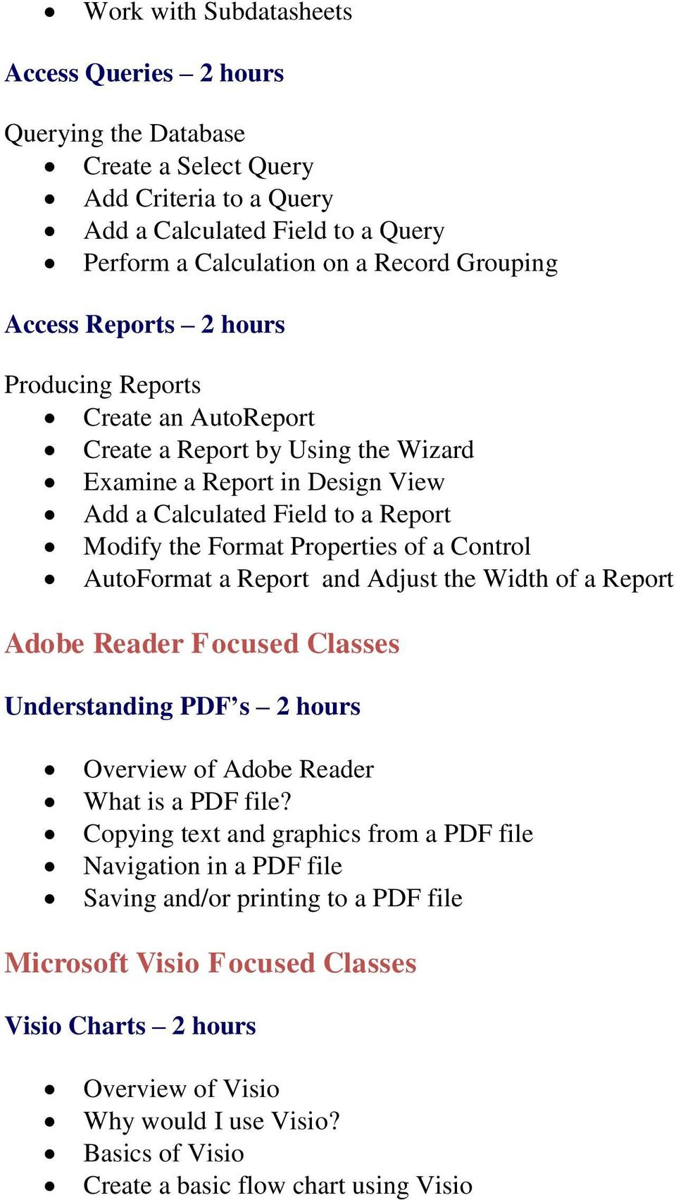 AutoFormat a Report and Adjust the Width of a Report Adobe Reader Focused Classes Understanding PDF s 2 hours Overview of Adobe Reader What is a PDF file?