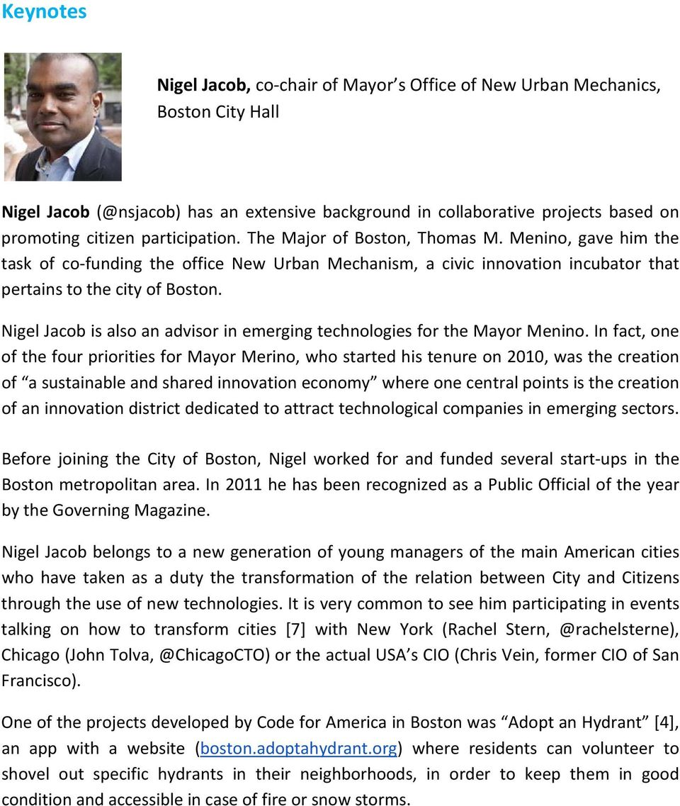 Nigel Jacob is also an advisor in emerging technologies for the Mayor Menino.
