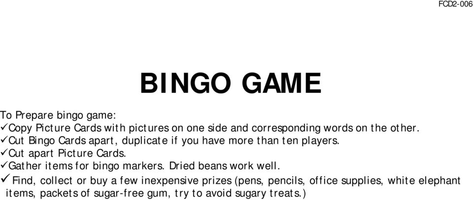 !cut Bingo Cards apart, duplicate if you have more than ten players.!cut apart Picture Cards.