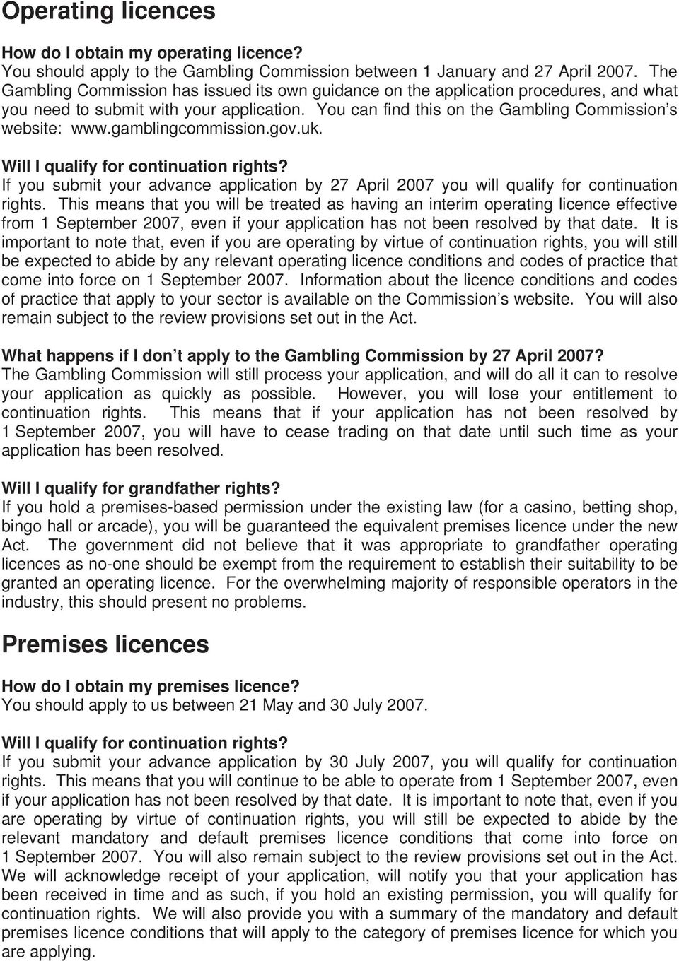 gamblingcommission.gov.uk. Will I qualify for continuation rights? If you submit your advance application by 27 April 2007 you will qualify for continuation rights.
