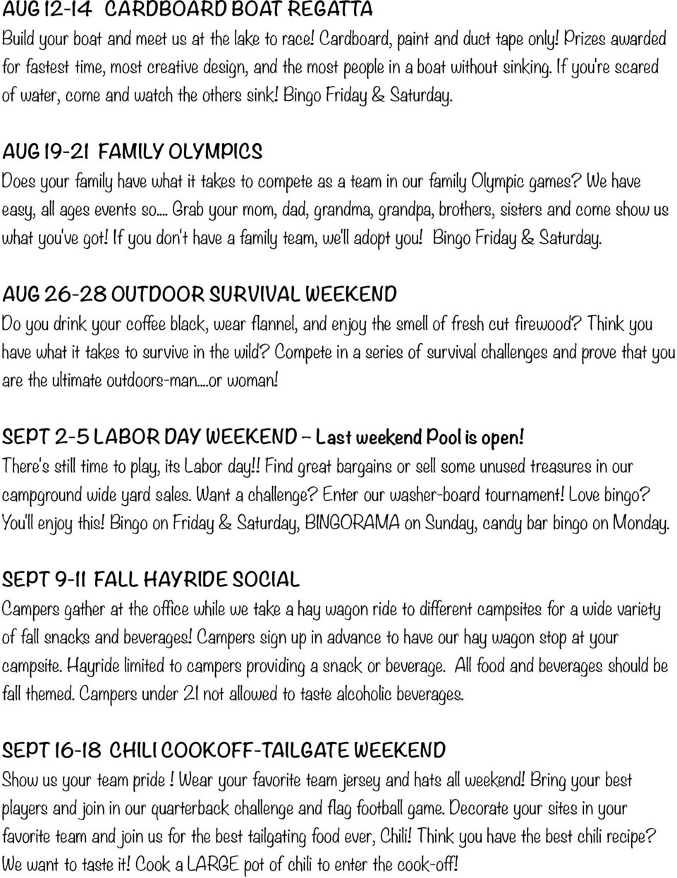 AUG 19-21 FAMILY OLYMPICS Does your family have what it takes to compete as a team in our family Olympic games? We have easy, all ages events so.