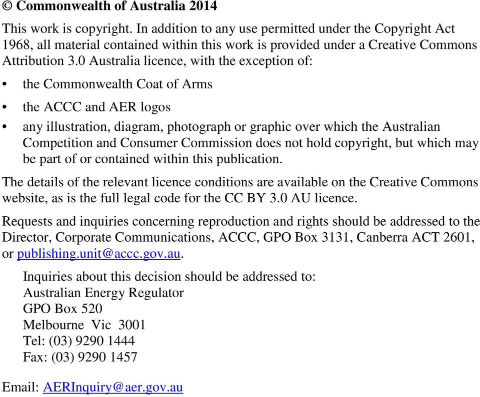 0 Australia licence, with the exception of: the Commonwealth Coat of Arms the ACCC and AER logos any illustration, diagram, photograph or graphic over which the Australian Competition and Consumer