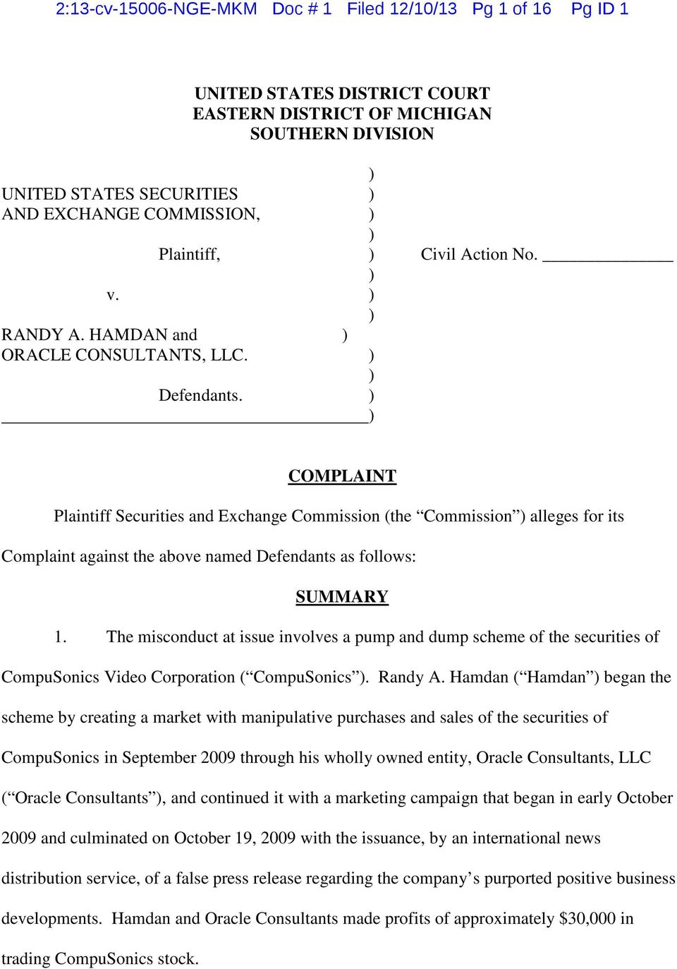 ) ) COMPLAINT Plaintiff Securities and Exchange Commission (the Commission ) alleges for its Complaint against the above named Defendants as follows: SUMMARY 1.