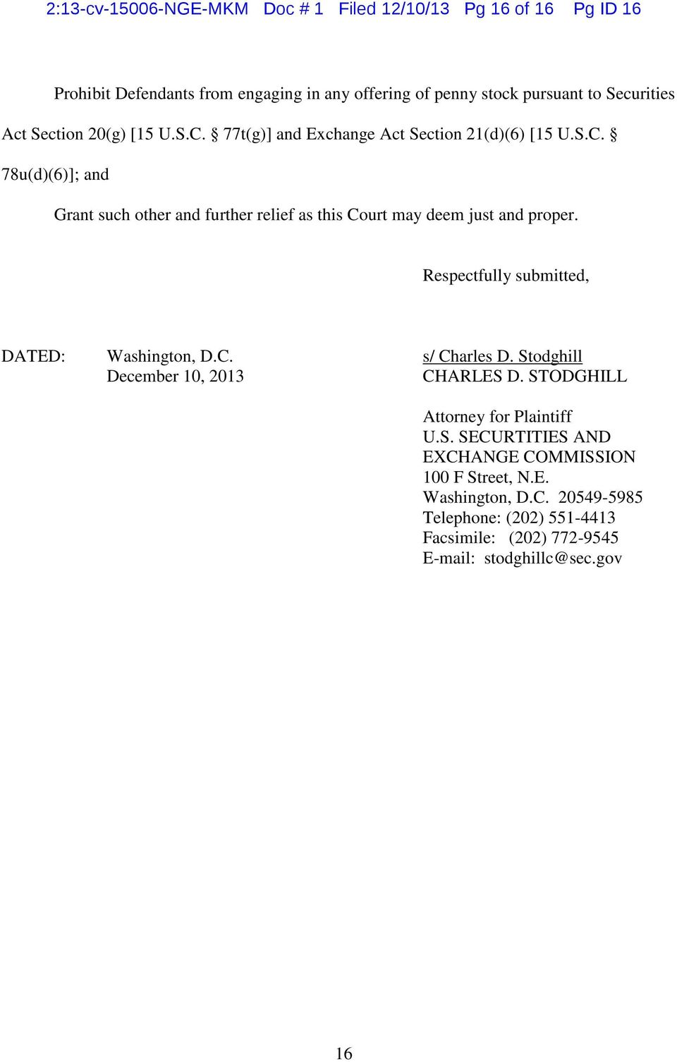 Respectfully submitted, DATED: Washington, D.C. s/ Charles D. Stodghill December 10, 2013 CHARLES D. STODGHILL Attorney for Plaintiff U.S. SECURTITIES AND EXCHANGE COMMISSION 100 F Street, N.