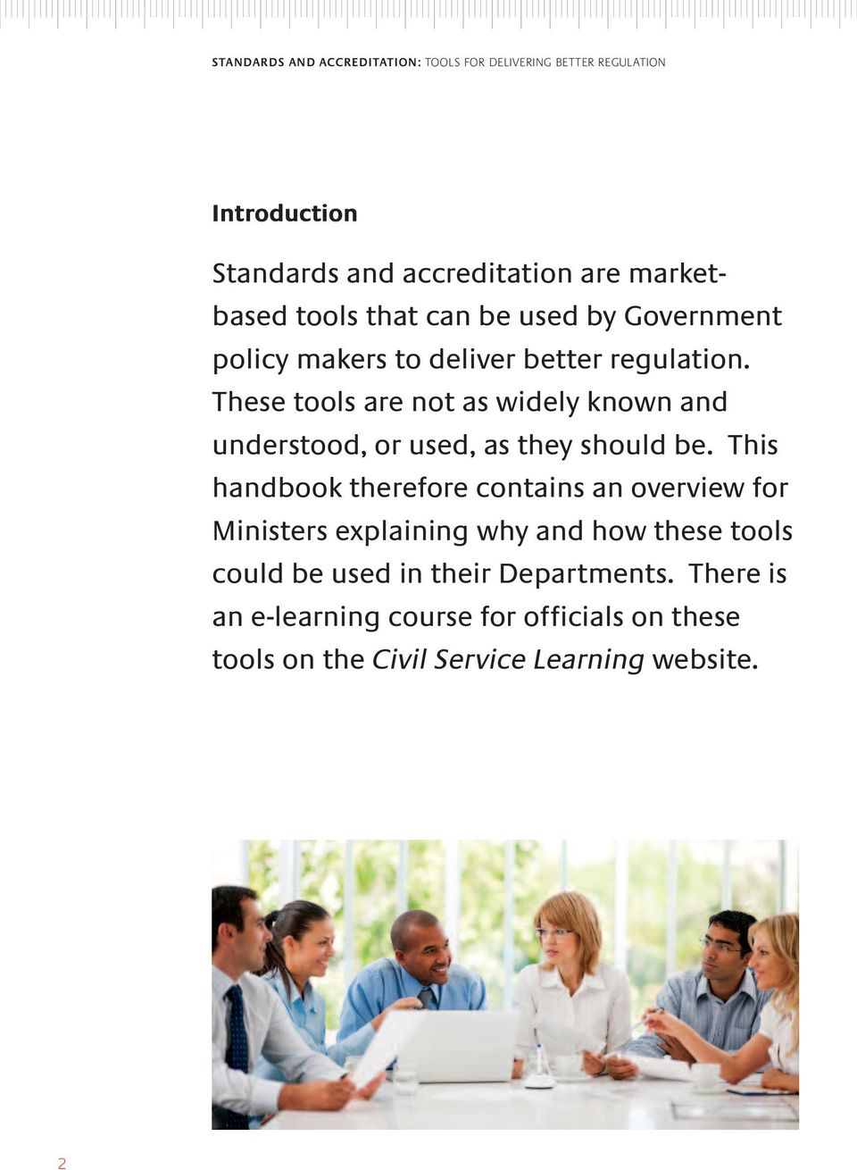 This handbook therefore contains an overview for Ministers explaining why and how these tools could be used in