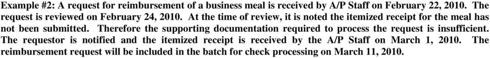At the time of review, it is noted the itemized receipt for the meal has not been submitted.