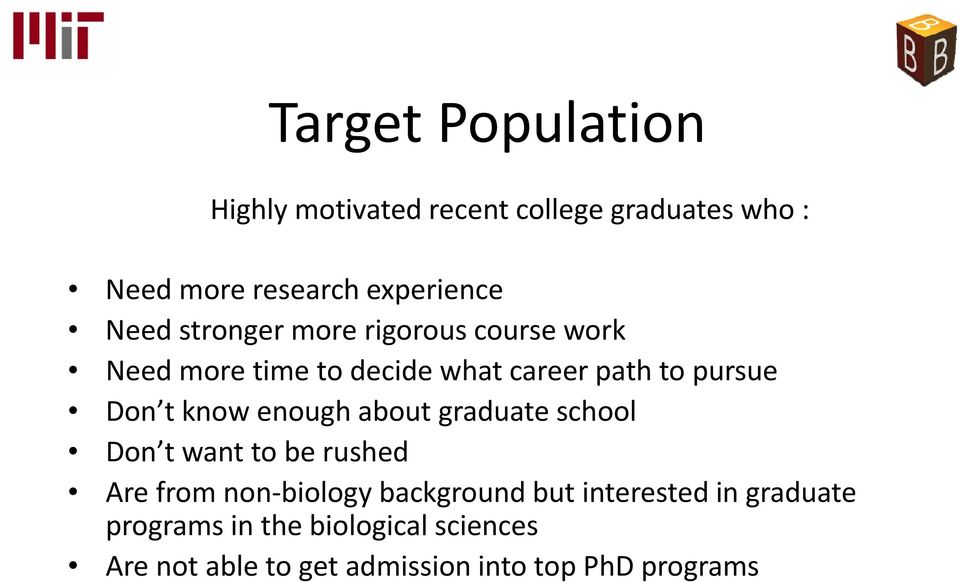 know enough about graduate school Don t want to be rushed Are from non biology background but