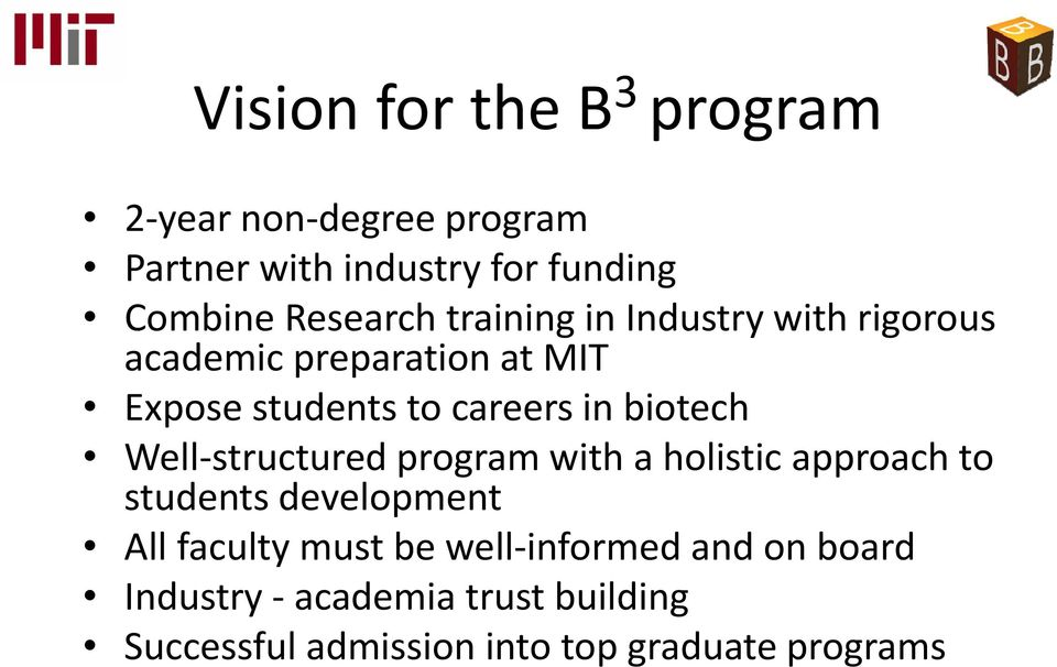 biotech Well structured program with a holistic approach to students development All faculty must be