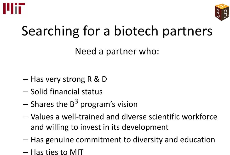 trained and diverse scientific workforce and willing to invest in its