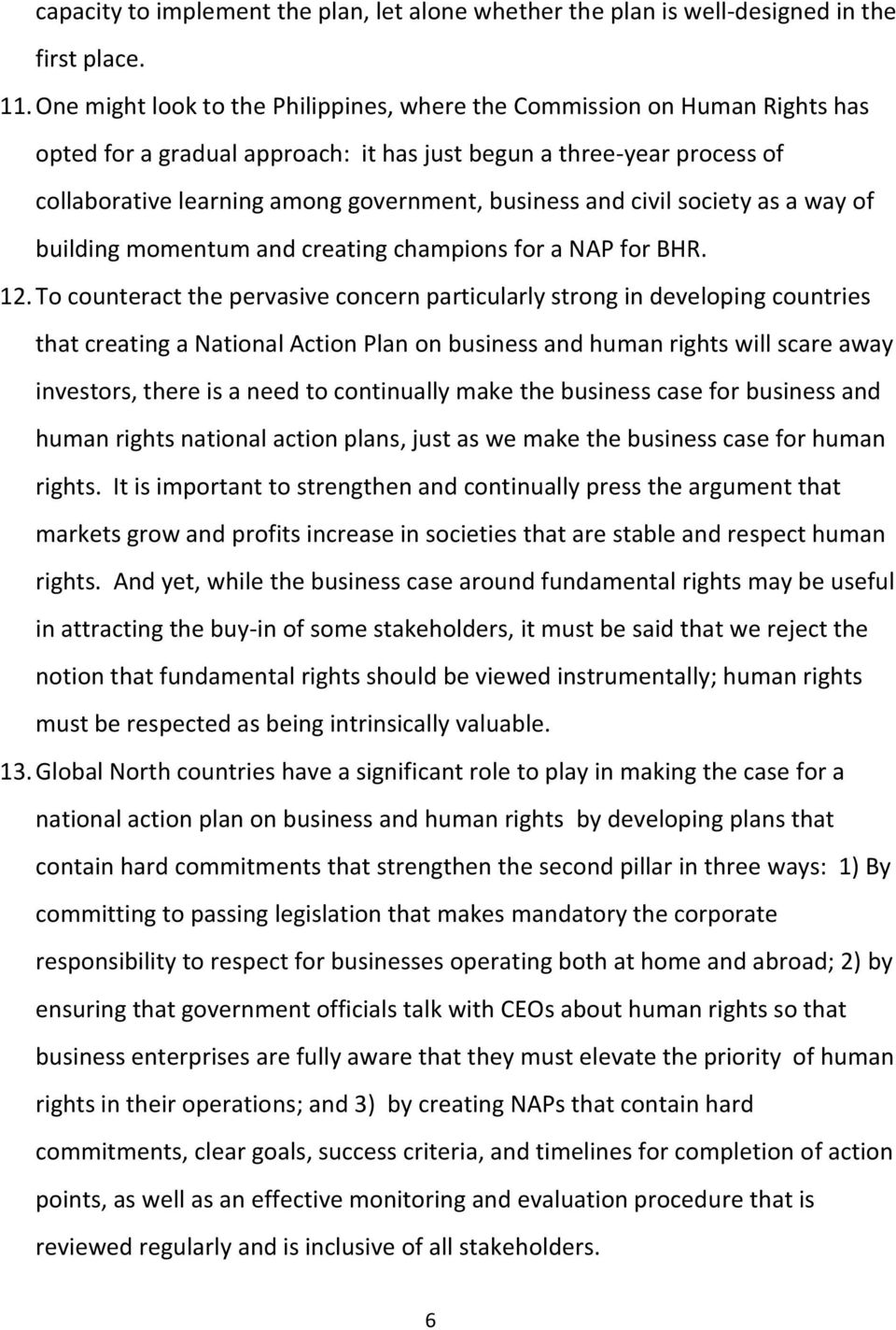 and civil society as a way of building momentum and creating champions for a NAP for BHR. 12.