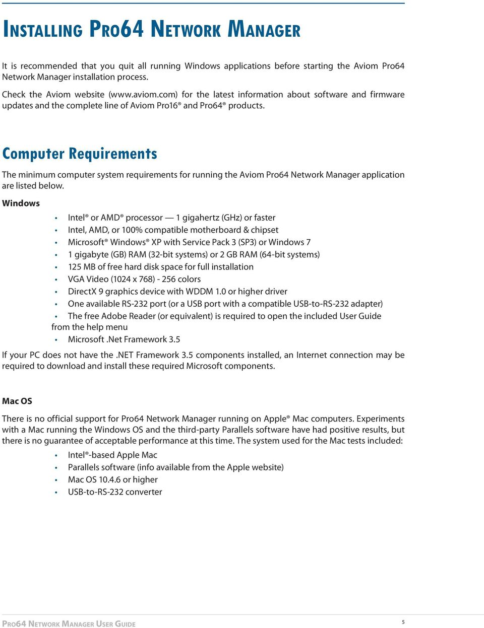 Computer Requirements The minimum computer system requirements for running the Aviom Pro64 Network Manager application are listed below.