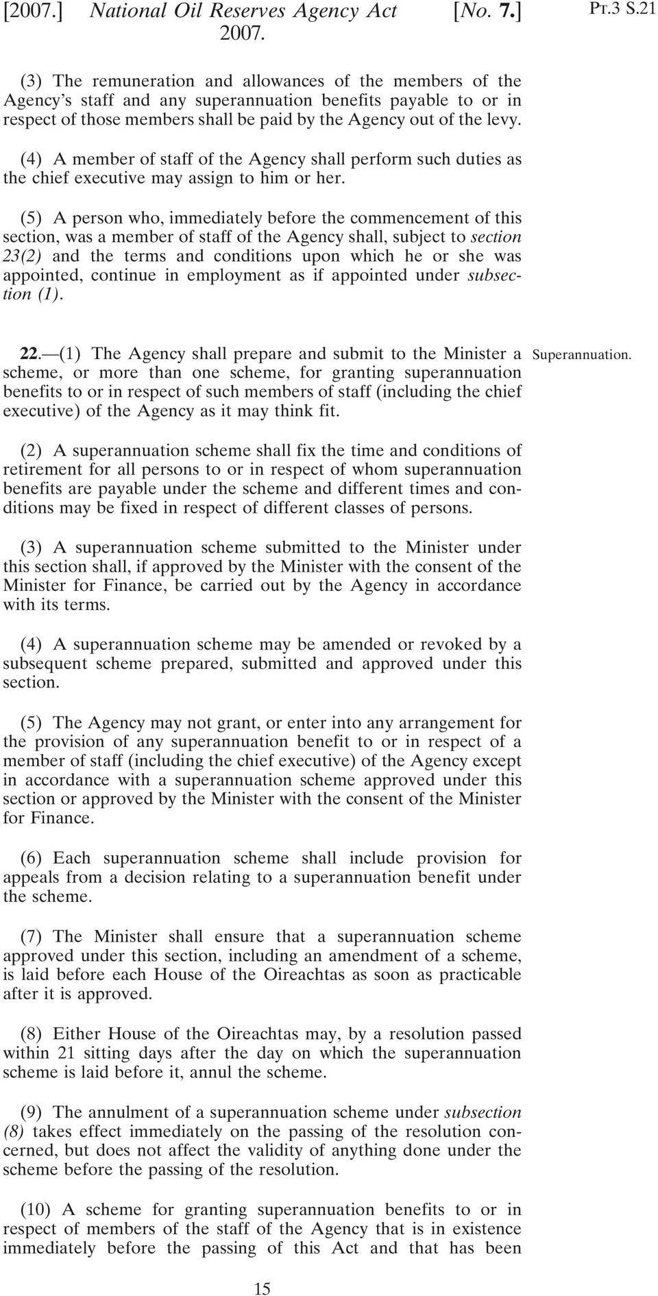 (4) A member of staff of the Agency shall perform such duties as the chief executive may assign to him or her.