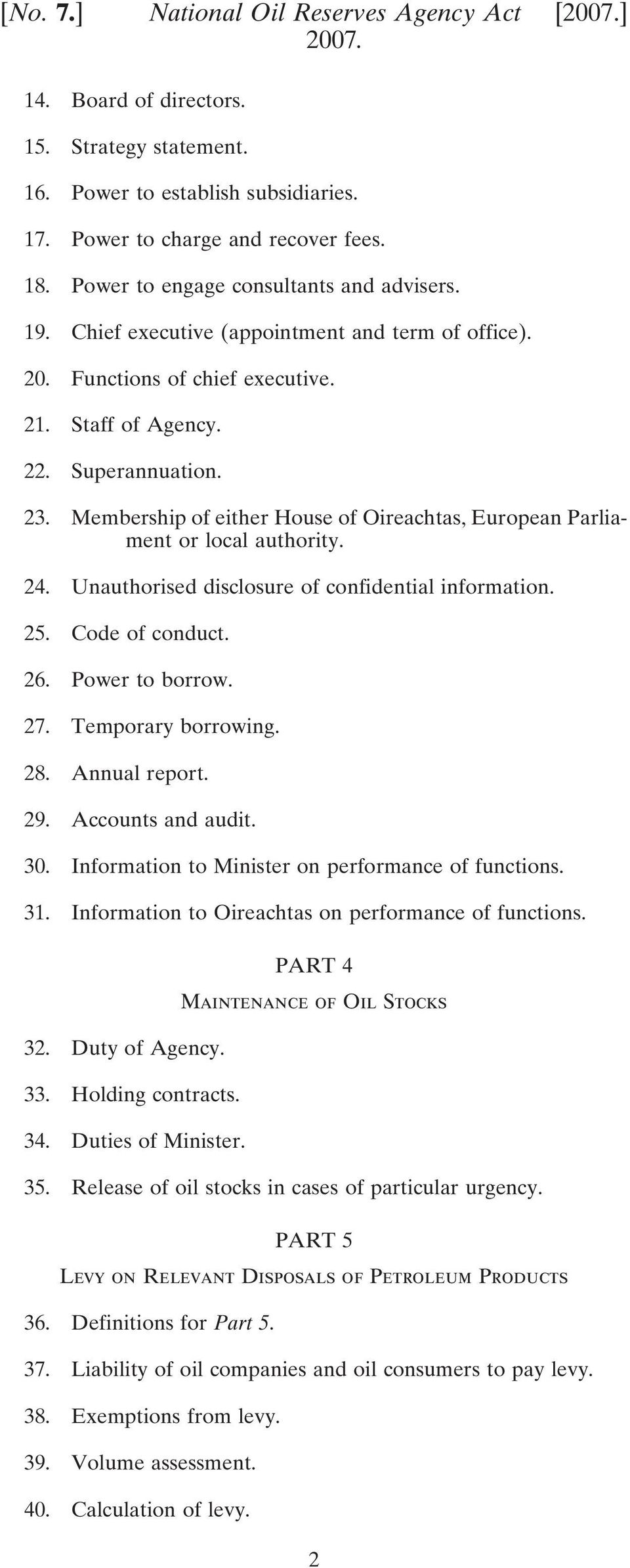 Membership of either House of Oireachtas, European Parliament or local authority. 24. Unauthorised disclosure of confidential information. 25. Code of conduct. 26. Power to borrow. 27.